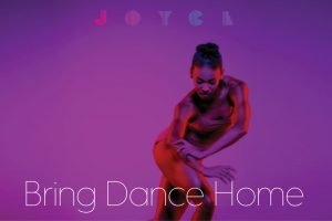 Joyce: Bring Dance Home